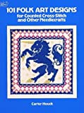 101 Folk Art Designs for Counted Cross-Stitch and Other Needlecrafts, Carter Houck, 0486243699