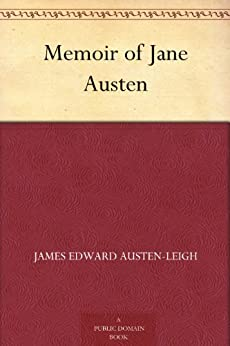 Memoir of Jane Austen by [Austen-Leigh, James Edward]