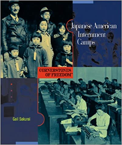 Japanese American Internment (Cornerstones of Freedom: Second)