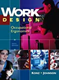 Work Design : Occupational Ergonomics, Konz, Stephan A. and Johnson, Steven, 1890871486