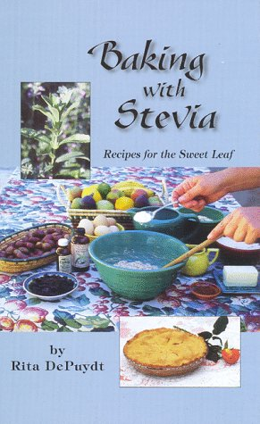 Baking With Stevia: Recipes for the Sweet Leaf