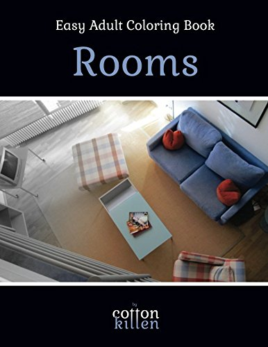 Read Online Easy Adult Coloring Book - Rooms: 49 of the most beautiful grayscale rooms for a relaxed and joyful coloring time PDF