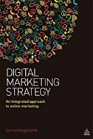 Digital Marketing Strategy: An Integrated Approach to Online Marketing Front Cover