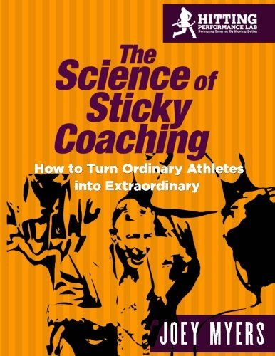 The Science Of Sticky Coaching: How To Turn Ordinary Athletes Into Extraordinary