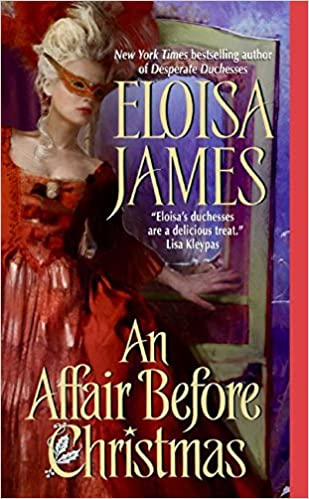 Online free textbook download An Affair Before Christmas (Desperate Duchesses Book 2) B000W91396 PDF MOBI by Eloisa James