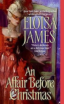 An Affair Before Christmas (Desperate Duchesses Book 2) by [James, Eloisa]
