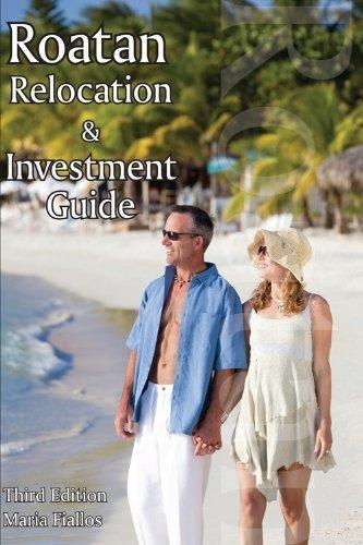 Roatan Relocation Guide (Edition III) - Maria Fiallos