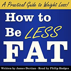 How to Be Less Fat