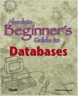 Book Absolute Beginner's Guide to Databases (Absolute Beginner's Guides)
