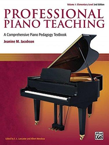 Professional Piano Teaching, Vol 1: A Comprehensive Piano Pedagogy Textbook