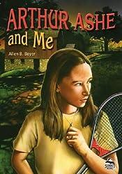 Arthur Ashe and Me (Summit Books)