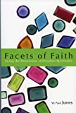 Facets of Faith, W. Paul Jones, 156101222X