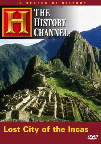 In Search of History - Lost City of the Incas (History Channel)