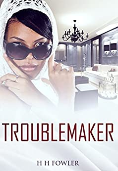Troublemaker by [Fowler, H.H.]