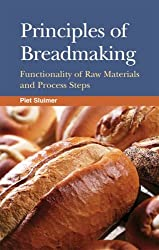 Principles Of Breadmaking: Functionality Of Raw Materials And Process Steps