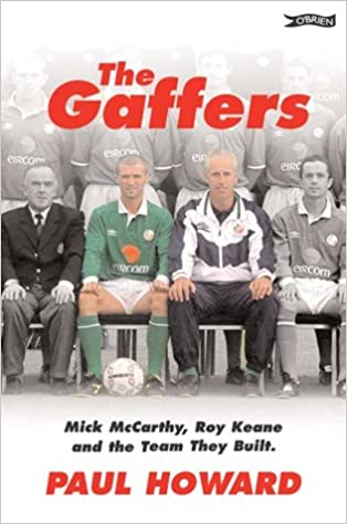 Book The Gaffers: Mick McCarthy, Roy Keane and the Team They Built