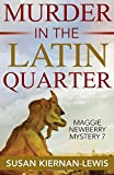 Murder in the Latin Quarter (The Maggie Newberry Mysteries) (Volume 7)