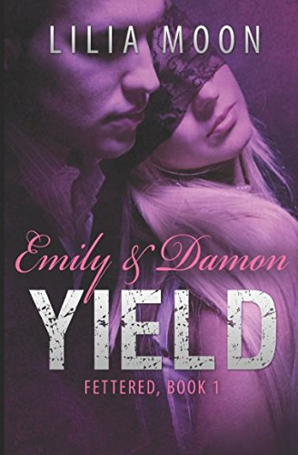 YIELD - Emily & Damon (Fettered)