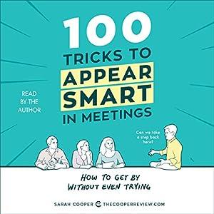 100 Tricks to Appear Smart in Meetings Audiobook