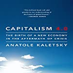 Capitalism 4.0: The Birth of a New Economy in the Aftermath of Crisis | Anatole Kaletsky
