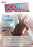 Score - Guitarists You Lead The Band!: Jazz Fusion Play Along: Volume 1 (SCORE PLAY ALONG SONGS FOR GUITARISTS)