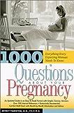 1000 Questions about Your Pregnancy, Jeffrey Thurston, 1930819153