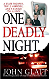 One Deadly Night: A State Trooper, Triple Homicide and a Search for Justice (St. Martin's True Crime Library)
