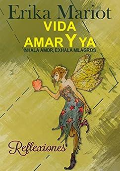 Vida amar y ya inhala amor exhala milagros - Gabriela elizondo ...