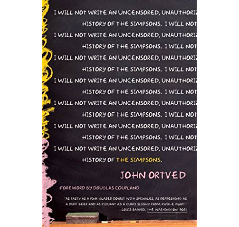 Amazon Com The Simpsons An Uncensored Unauthorized History Ebook Ortved John Kindle Store