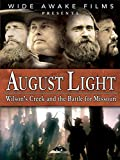 DVD : August Light - Wilson's Creek and the Battle for Missouri