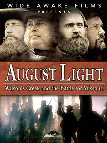 August Light - Wilson's Creek and the Battle for -