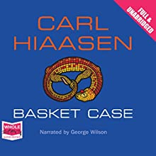 Basket Case Audiobook by Carl Hiaasen Narrated by George Wilson