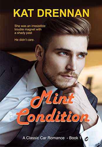 Mint Condition: A Classic Car Romance, Book 1