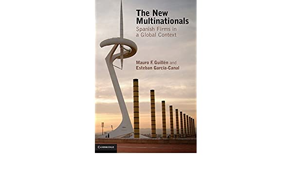The new multinationals : Spanish firms in a global context