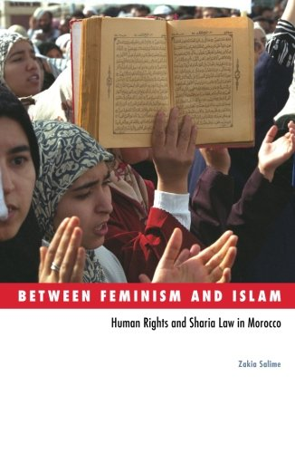 Between Feminism and Islam: Human Rights and Sharia Law in Morocco (Social Movements, Protest and Contention)