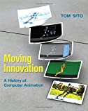 img - for Moving Innovation: A History of Computer Animation (The MIT Press) book / textbook / text book
