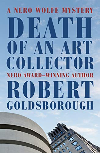 Death of an Art Collector: A Nero Wolfe Mystery (The Nero Wolfe Mysteries)