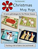 quilt rug - The Patchsmith's Christmas Mug Rugs: 10 Mini Quilt Designs for the Winter Season