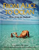 img - for From Alice to Ocean : Alone Across the Outback book / textbook / text book