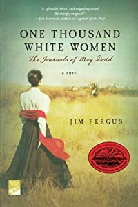 Paperback One Thousand White Women: The Journals of May Dodd (One Thousand White Women Series) Book