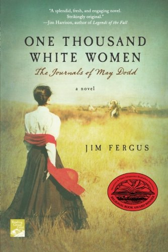 One Thousand White Women: The Journals of May Dodd (One Thousand White Women - Jim Women