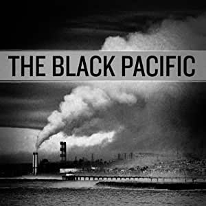 The Black Pacific [2 CD]