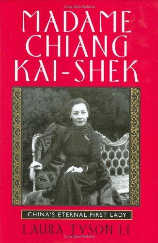 (Madame Chiang Kai-shek: China's Eternal First Lady)