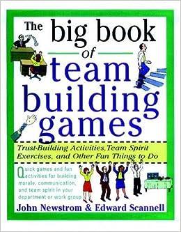 the big book of team building games trust building activities team