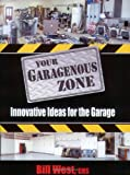 img - for Your Garagenous Zone: Innovative Ideas for the Garage book / textbook / text book