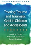 img - for Treating Trauma and Traumatic Grief in Children and Adolescents, Second Edition book / textbook / text book