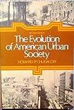 The Evolution of American Urban Society, Howard P. Chudacoff, 0132936054