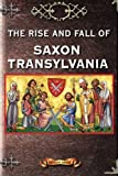 The Rise and Fall of Saxon Transylvania, Catalin Gruia, 149235497X