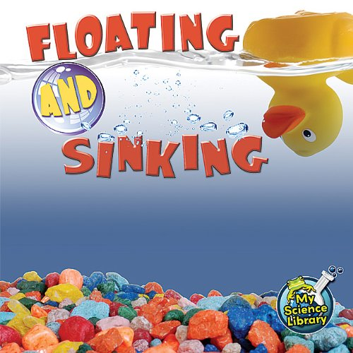 Hydrodynamic Floats (Floating and Sinking (My Science Library))