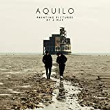 Painting Pictures of a War - Aquilo